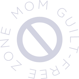 Mom Guilt-Free Zone